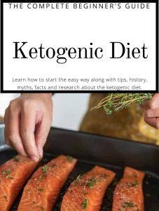The Complete Beginners Guide to the Ketogenic Diet