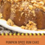 Keto Pumpkin Spice Rum Cake with Pecan Cream Cheese Glaze